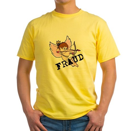 Cupid is a FRAUD! Yellow T-Shirt