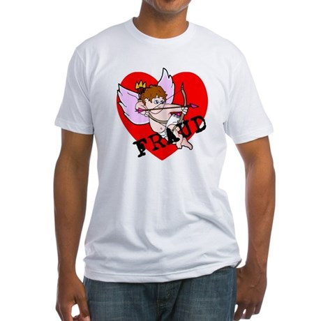 Cupid is a FRAUD! Fitted T-Shirt