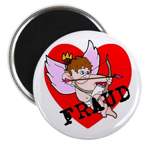 "Cupid is a FRAUD! 2.25"" Magnet (100 pack)"