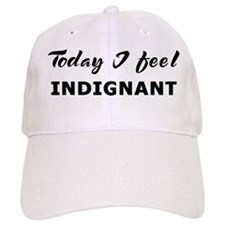 Today I feel indignant Baseball Cap