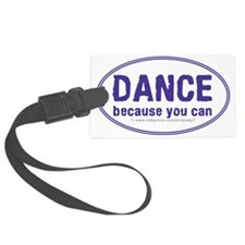 Dance-because-you-can_oval Luggage Tag