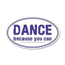 Dance-because-you-can_oval Wall Sticker