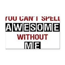 You-cant-spell-awesome-(white Rectangle Car Magnet