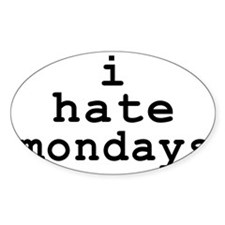 i hate mondays Decal