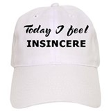 Today I feel insincere Baseball Cap