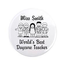 "Custom Daycare Teacher 3.5"" Button"