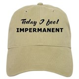 Today I feel impermanent Baseball Cap