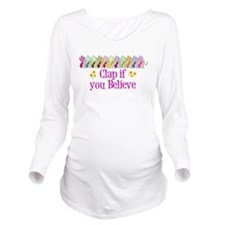 I Believe in Fairies Long Sleeve Maternity T-Shirt