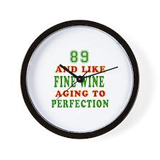 Funny 89 And Like Fine Wine Birthday Wall Clock