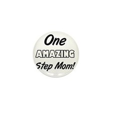 One Amazing Step Mom Mini Button