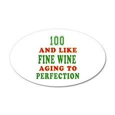 Funny 100 And Like Fine Wine Birthday 35x21 Oval W