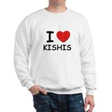 I love kishis Sweatshirt