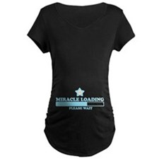 Miracle Loading Maternity T-Shirt
