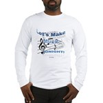 Let's make music tonight Long Sleeve T-Shirt