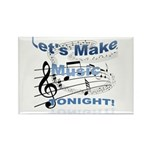 Let's make music tonight Rectangle Magnet