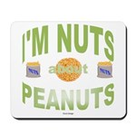 Nut's about peanuts Mousepad