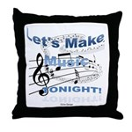 Let's make music tonight Throw Pillow