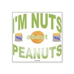 Nut's about peanuts Square Sticker 3