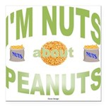 Nut's about peanuts Square Car Magnet 3