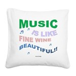 Music is like fine wine beautiful!! Square Canvas