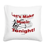 Let's make music tonight , Red Square Canvas Pillo