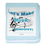 Let's make music tonight baby blanket