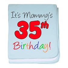 Mommys 35th Birthday baby blanket