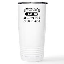 Personalize Worlds Okayest Travel Mug