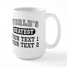 Personalize Worlds Okayest Mug