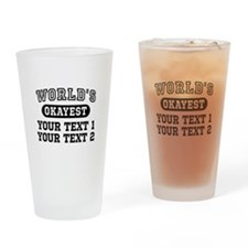 Personalize Worlds Okayest Drinking Glass