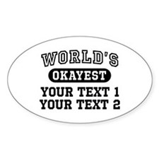 Personalize Worlds Okayest Decal