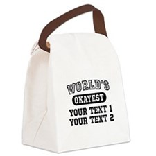 Personalize Worlds Okayest Canvas Lunch Bag