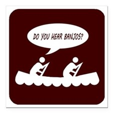 "Do you hear banjos t-shi Square Car Magnet 3"" x 3"""