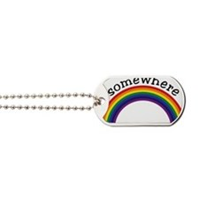 Somewhere over the rainbow 2 Dog Tags
