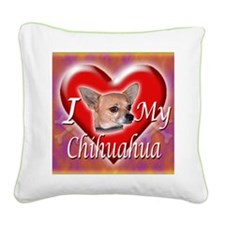 2-I Love My Chihuahua Square Canvas Pillow