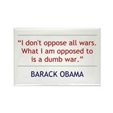 "Obama Quote ""I Oppose a Dumb War"" Rectangle Magnet"