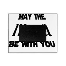 may the force be with you Picture Frame