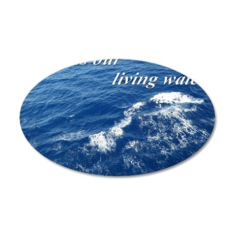 Jesus-is-our-living-water 35x21 Oval Wall Decal