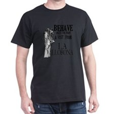 la_llorona_behave T-Shirt