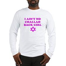 CHALLAH BACK GIRL AIN'T NO HO Long Sleeve T-Shirt