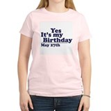 May 27 Birthday Women's Pink T-Shirt