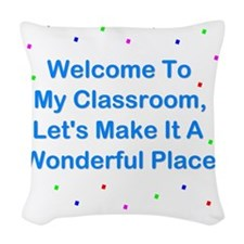 Welcome To My Classroom Woven Throw Pillow