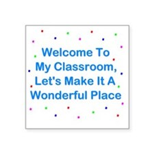 "Welcome To My Classroom Square Sticker 3"" x 3"""