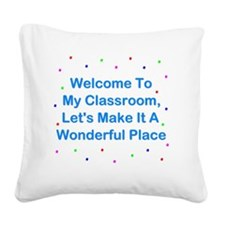 Welcome To My Classroom Square Canvas Pillow