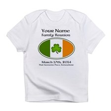 Irish Family Reunion with YOUR NAME Infant T-Shirt