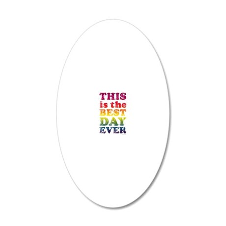 Best Day Ever Poster 20x12 Oval Wall Decal