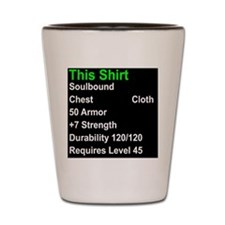shirt of strength Shot Glass