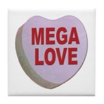 Mega Love Valentine Candy Heart Tile Coaster