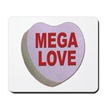 Mega Love Valentine Candy Heart Mousepad