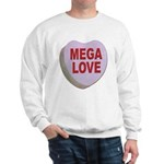 Mega Love Valentine Candy Heart Sweatshirt